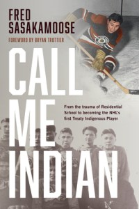 Call Me Indian by Fred Sasakamoose book cover