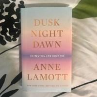 Dusk night dawn by Anne Lamott book cover
