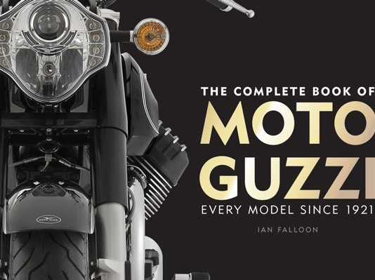 The Complete Book of Moto Guzzi by Ian Falloon