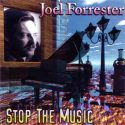JOEL FORRESTER: Stop the Music