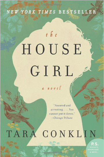 The House Girl: A Novel by Tara Conklin