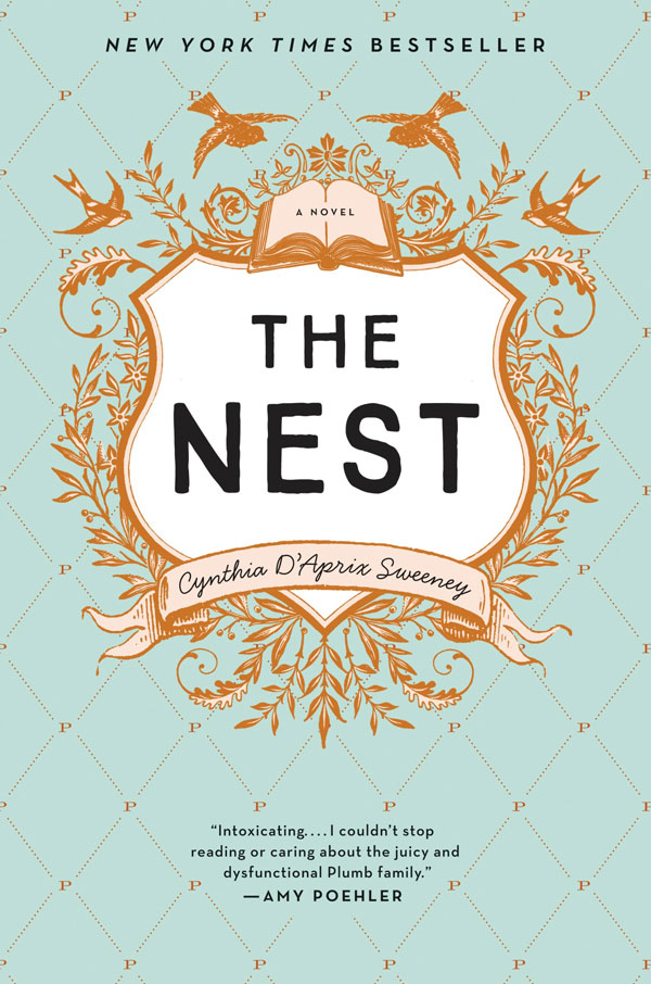 A book review of The Nest by Cynthia D'Aprix Sweeney on Ridgely's Radar