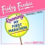 Friday Freebie: 1st Marathon Printable Props