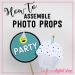 How to Assemble Photo Props