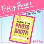 Friday Freebie: Pink and Yellow Photo Booth Sign