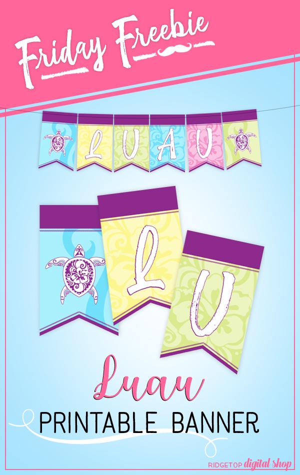 Ridgetop Digital Shop   Friday Freebie   Luau Printable Banner   Moana   Tropical   Birthday   Party