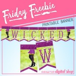 Friday Freebie: Wicked Printable Banner