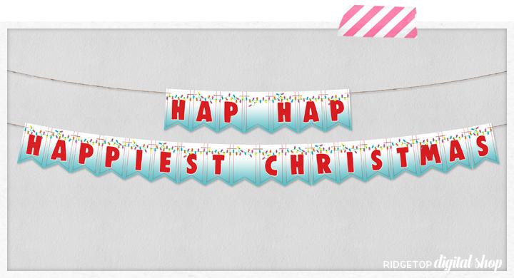 Hap Hap Happiest Christmas Banner Free Printable | Ridgetop Digital Shop