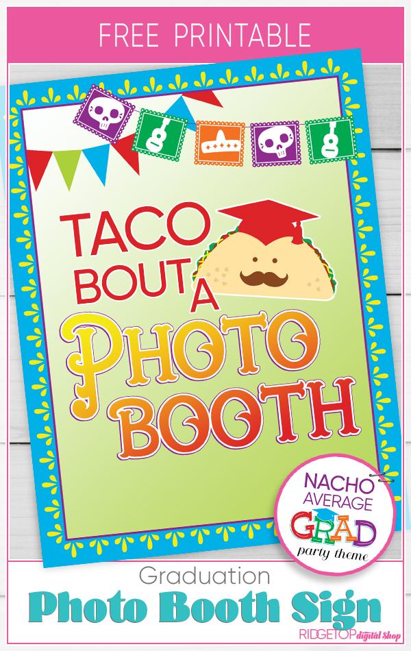 Taco Bout a Photo Booth Sign Free Printable | Taco Bout a Graduation | Nacho Average Grad | Graduation photo booth | Ridgetop Digital Shop