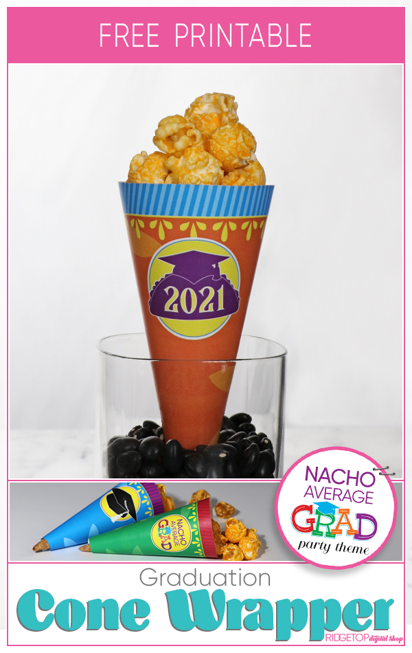 Nacho Average Grad Cone Wrapper Free Printable | Class of 2021 Party Decor | Taco Party Table | Ridgetop Digital Shop