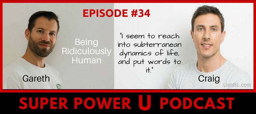 Ridiculously Human Hosts - Gareth Martin and Craig Haywood on The Super Power U Podcast with Lisa-Betts LaCroix