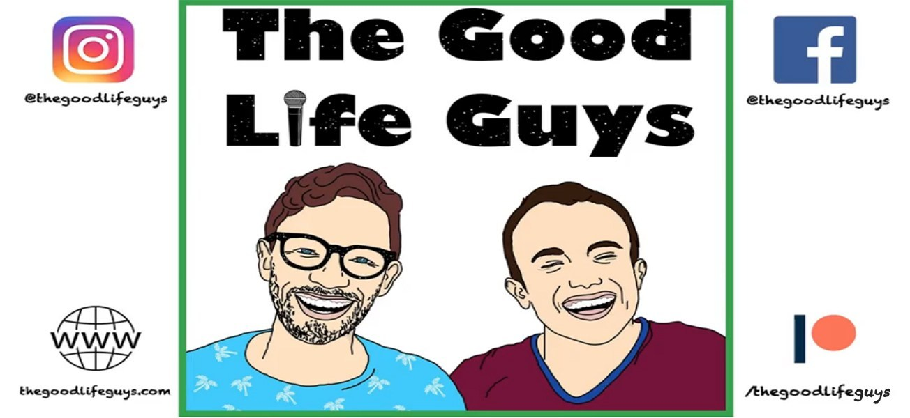 Ridiculously Human Hosts - Gareth Martin and Craig Haywood on The Good Life Guys Podcast with Yasin and Stephen