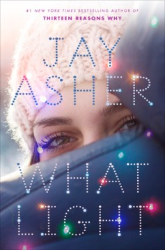 """This book cover image released by Razorbill shows """"What Light,"""" the latest book by Jay Asher, his first solo work of fiction in nearly a decade. The book is set for release on Oct. 11, 2016. (Razorbill via AP)"""