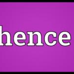 "Contoh Pemakaian Kata Penghubung""Hence"" Dalam Bahasa Inggris"