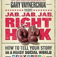 Heb jij wat met social media? Lees dan: Jab, Jab, Jab, Right hook van Gary Vaynerchuk