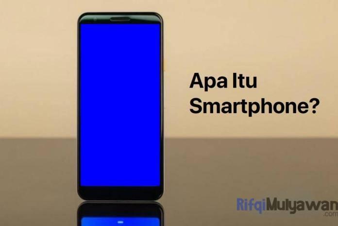 Gambar Apa Itu Pengertian Smartphone