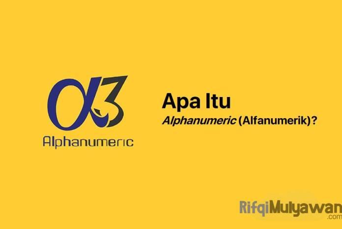 Gambar Pengertian Alphanumeric Alphameric Apa Itu Alfanumerik Tujuan Dan Fungsi Cara Kerja Karakter Dan Contohnya