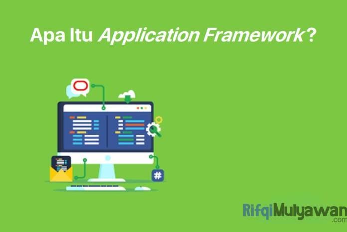 Gambar Pengertian Application Apa Itu Aplikasi Dan Software Framework Tujuan Jenis Manfaat Peran Contoh Serta Perbedaannya Dengan Content Management System Atau CMS