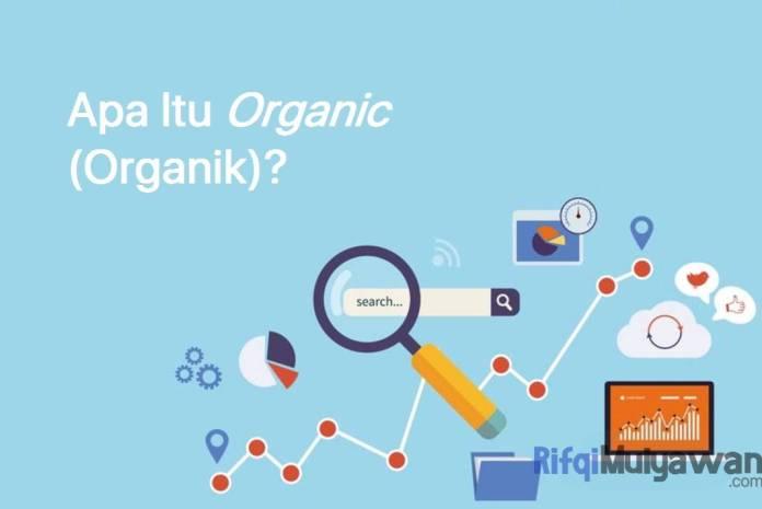 Gambar Pengertian Organic Atau Organik Definisi Apa Itu Organic Marketing Dan Organic Reach Bagaimana Cara Meningkatkan Dan Kapan Mereka Digunakan