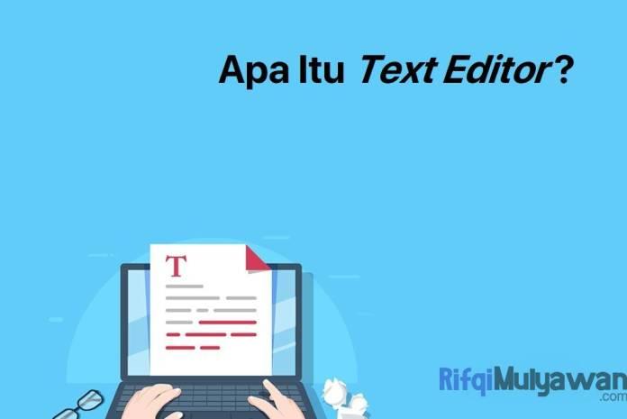 Gambar Pengertian Text Editor Apa Itu Editor Teks Sejarah Tujuan Dan Fungsi Jenis Fitur Contoh Serta Apa Perbedaannya Dengan Word Processor