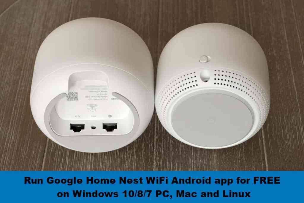 Run Google Nest WiFi Android app for FREE on Windows 10/8/7 PC, Mac and Linux - RightApp4u