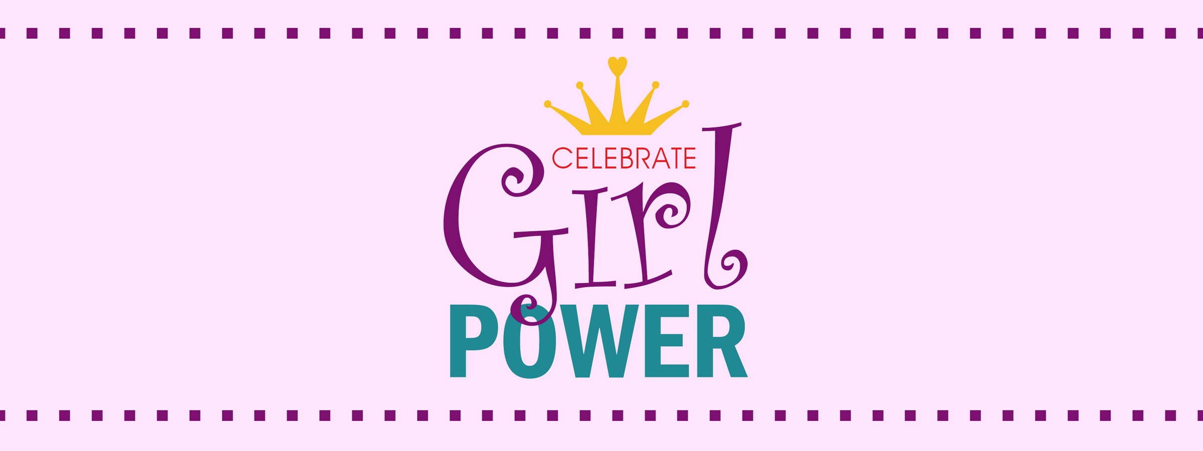 Celebrating Girl Power