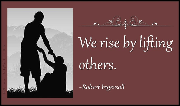 EmilysQuotes.Com-inspirational-positive-being-a-good-person-kindness-morality-rise-lifting-Robert-Ingersoll