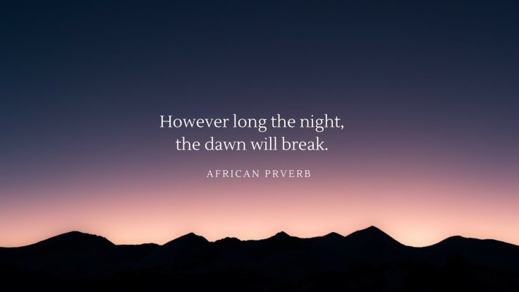 however_long_the_night__the_dawn_will_break__by_miralaythebez-dabgu8y