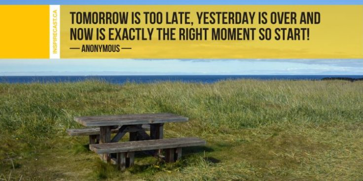 Anonymous-Tomorrow-is-too-late-yesterday-is-over-and-now-is-exactly-the-right-moment-so-start-750x375.jpg