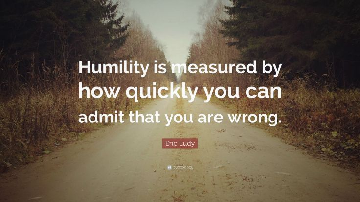 3186276-Eric-Ludy-Quote-Humility-is-measured-by-how-quickly-you-can-admit.jpg