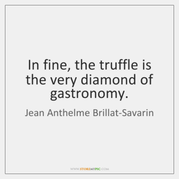 jean-anthelme-brillat-savarin-in-fine-the-truffle-is-the-very-quote-on-storemypic-1950f