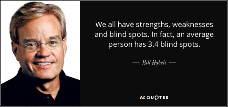 quote-we-all-have-strengths-weaknesses-and-blind-spots-in-fact-an-average-person-has-3-4-blind-bill-hybels-137-17-54