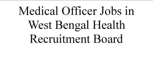 Medical Officer Jobs in West Bengal Health Recruitment Board