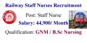 Railway Staff Nurse job opportunities- 44900 Salary Per month