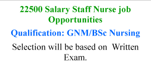 22500 Salary Staff Nurse job Opportunities