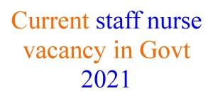 Current staff nurse vacancy in govt