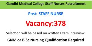 Gandhi Medical College 378 Staff Nurses Recruitment