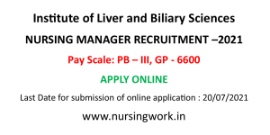 Institute of Liver and Biliary Sciences Nursing Manager job Opportunities