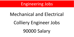 Mechanical and Electrical Colliery Engineer Jobs 90000 Salary