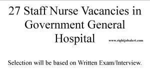 Government General Hospital 27 Staff Nurses Recruitment Notification