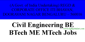 Civil Engineering BE BTech ME MTech Jobs in ITI Limited Bengaluru-2021     Post:Subject Matter Expert - Civil Infrastructure (Sites and Telecom Towers) (Grade 5 / 4)    Qualification:B.E / B.Tech in Civil Engineering or its equivalent.  Terms Of Appointment:Tenure for a period of 5 years with provision for absorption in the regular rolls of the Company subject to the requirement of the organization and performance of the officer.