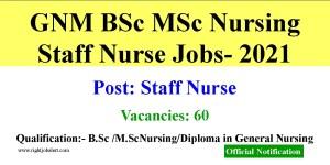 GNM BSc MSc Nursing Staff Nurse Jobs- 60 Vacancies