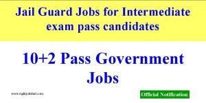 Jail Guard Jobs for Intermediate exam pass candidates