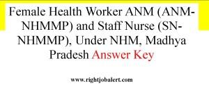 Female Health Worker ANM (ANM-NHMMP) and Staff Nurse (SN-NHMMP), Under NHM, Madhya Pradesh Answer Key