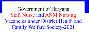 Staff Nurse and ANM Nursing Vacancies under District Health and Family Welfare Society