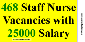 468 Staff Nurse Vacancies with 25000 Salary