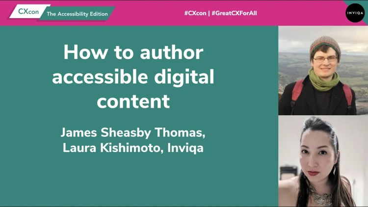 How to author accessible digital content  James Sheasby Thomas and Laura Kishimoto, Inviqa