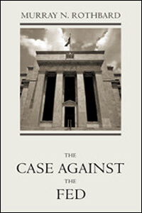 The Case Against the FED by Murray Rothbard