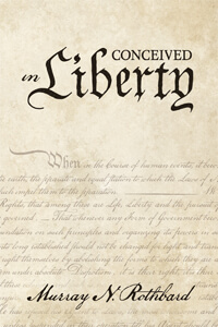 Conceived in Liberty by Murray Rothbard