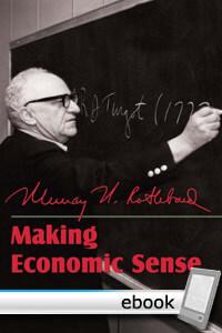 Making Economic Sense by Murray Rothbard
